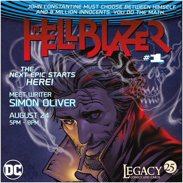 Hellblazer #1 FREE signing with writer Simon Oliver on Wed August 24th from 5-8pm!  Go to Legacycomics.com for more details. #hellblazer #johnconstantine #dcrebirth #dccomics
